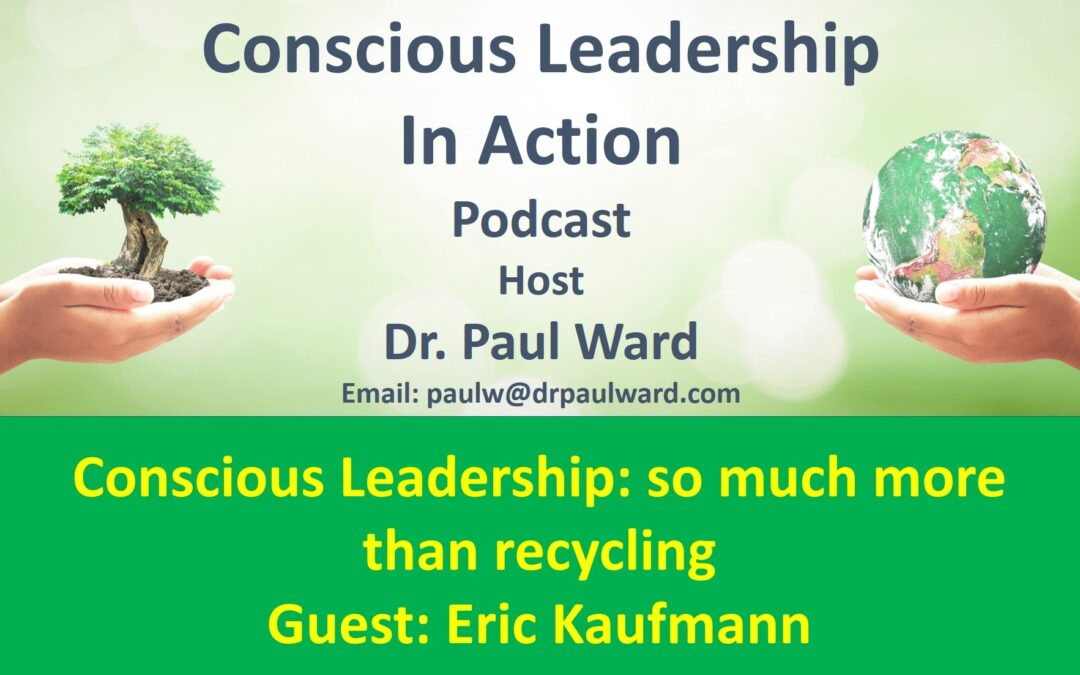Conscious Leadership: So much more than Recycling