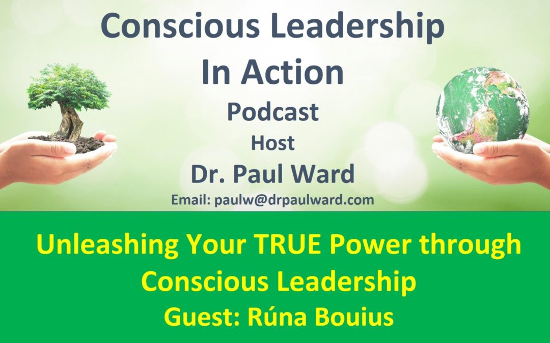 Unleashing Your TRUE Power through Conscious Leadership