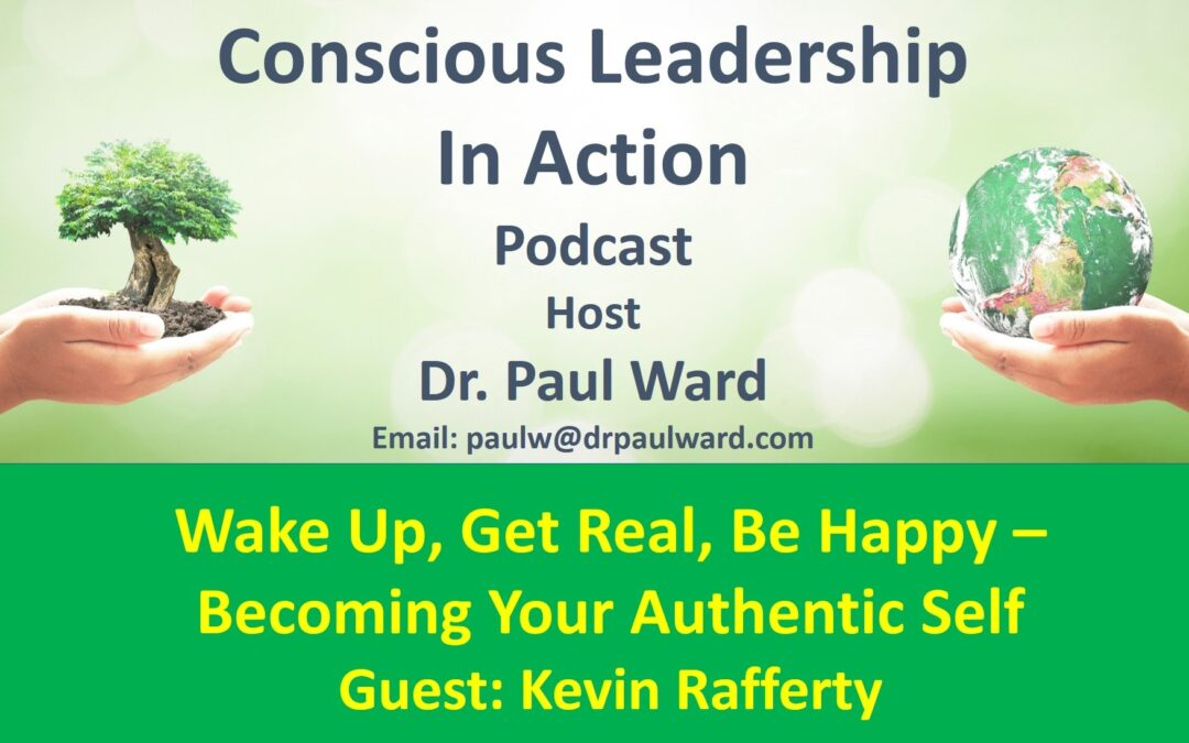 Wake Up, Get Real, Be Happy – Becoming Your Authentic Self